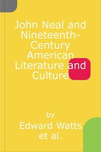 John Neal and Nineteenth-Century American Liter