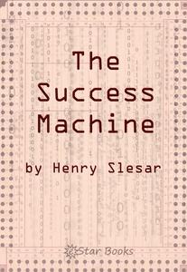 The Success Machine (e-bok) av Henry Slesar
