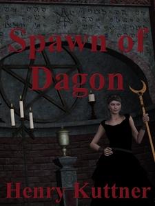 Spawn of Dagon (e-bok) av Henry Kuttner