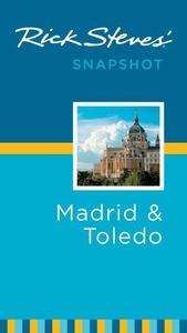 Rick Steves' Snapshot Madrid and Toledo (e-bok)