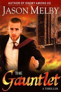 The Gauntlet (A Thriller) (e-bok) av Jason Melb