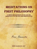 Meditations on First Philosophy - In which the existence of God and the immortality of the soul are demonstrated