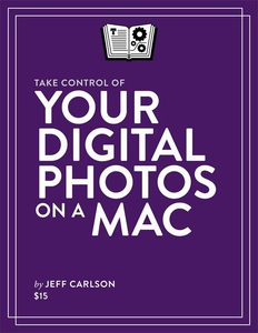 Take Control of Your Digital Photos on a Mac (e