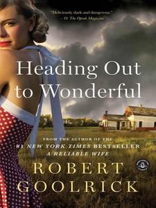Heading Out to Wonderful (e-bok) av Robert Gool