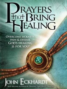 Prayers That Bring Healing (e-bok) av John Eckh