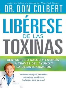 Libérese de las Toxinas (e-bok) av Don Colbert