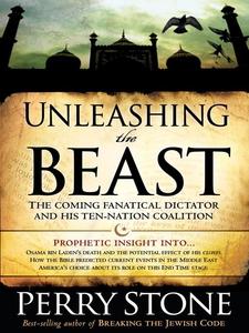 Unleashing the Beast (e-bok) av Perry Stone