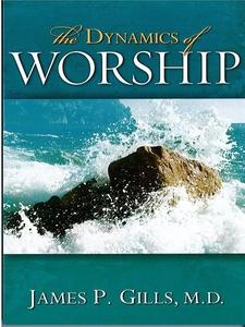 The Dynamics Of Worship (e-bok) av James P. Gil
