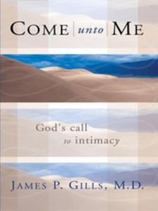 Come Unto Me (e-bok) av James P. Gills