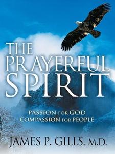 The Prayerful Spirit (e-bok) av James P. Gills