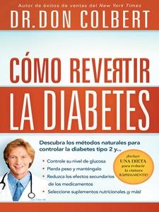 Cómo revertir la diabetes (e-bok) av Don Colber