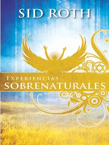 Experiencias Sobrenaturales (e-bok) av Sid Roth