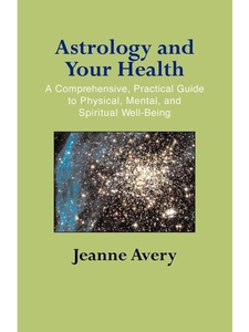 Astrology and Your Health (e-bok) av Jeanne Ave