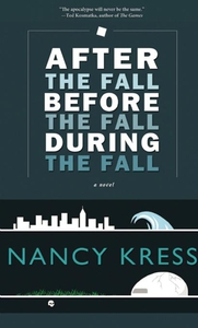 After the Fall, Before the Fall, During the Fall (e-bog) af Nancy Kress
