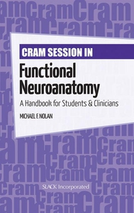 Cram Session in Functional Neuroanatomy (e-bok)