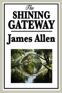 The Shining Gateway (e-bok) av James Allen