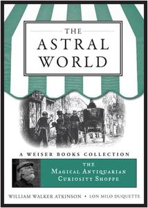 The Astral World (e-bok) av William Walker Atki