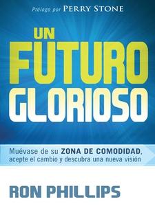 Un futuro glorioso (e-bok) av Ron Phillips