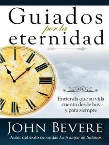 Guiados Por La Eternidad (e-bok) av John Bevere
