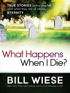 What Happens When I Die? (e-bok) av Bill Wiese