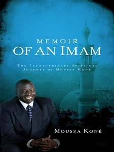 Memoir of an Imam (e-bok) av Moussa Kone