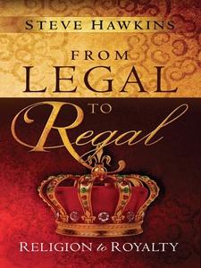 From Legal to Regal (e-bok) av Steve Hawkins