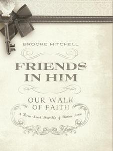 Friends in Him (Our Walk of Faith) (e-bok) av B