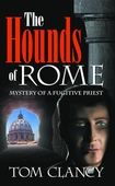 The Hounds of Rome - Mystery of a Fugitive Priest