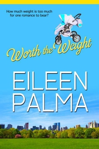 Worth the Weight (e-bok) av Eileen Palma
