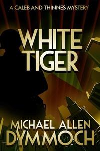 White Tiger (e-bok) av Michael Allen Dymmoch