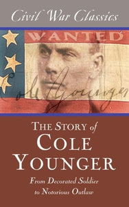 The Story of Cole Younger (Civil War Classics)