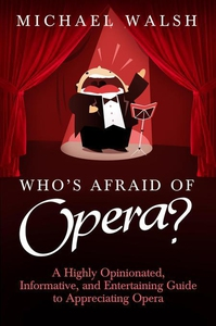 Who's Afraid of Opera? (e-bok) av Michael Walsh