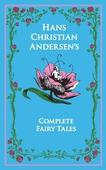 Hans Christian Andersen's Complete Fairy Tales