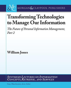 Transforming Technologies to Manage Our Informa