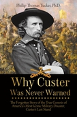 Why Custer Was Never Warned
