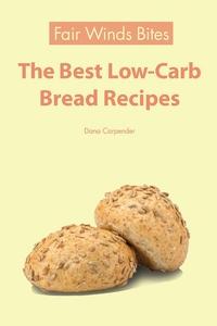 The Best Low Carb Bread Recipes (e-bok) av Dana