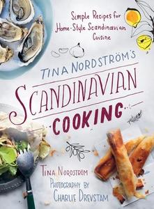 Tina Nordström?s Scandinavian Cooking (e-bok) a