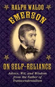 Ralph Waldo Emerson on Self-Reliance (e-bok) av