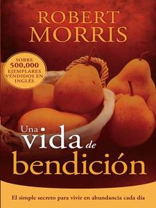 Una vida de bendición (e-bok) av Robert Morris