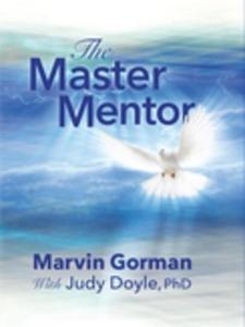 The Master Mentor (e-bok) av Marvin Gorman
