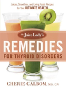 The Juice Lady's Remedies for Thyroid Disorders