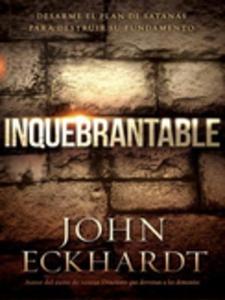 Inquebrantable (e-bok) av John Eckhardt