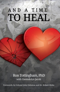And A Time To Heal (e-bok) av Ron Tottingham