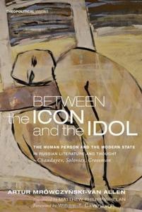 Between the Icon and the Idol (e-bog) af Artur Mrowczynski-Van Allen, Matthew Philipp Whelan
