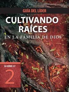 Cultivando raíces en la familia de Dios, Guía d