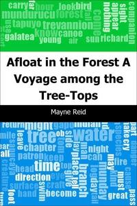 Afloat in the Forest (e-bok) av Mayne Reid