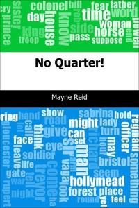 No Quarter! (e-bok) av Mayne Reid