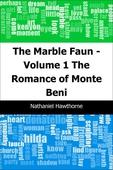 The Marble Faun - Volume 1