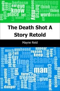 The Death Shot (e-bok) av Mayne Reid