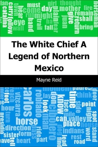 The White Chief (e-bok) av Mayne Reid